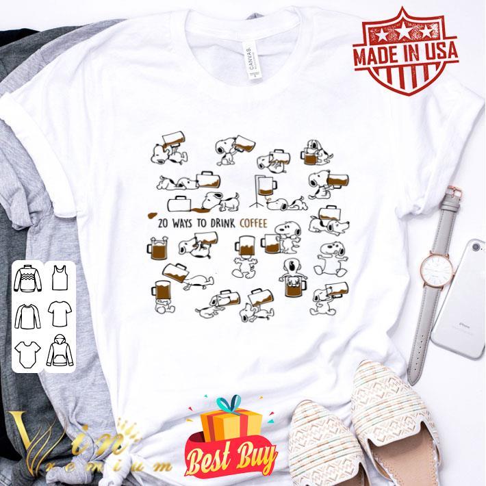 Snoopy 20 ways to drink coffee shirt