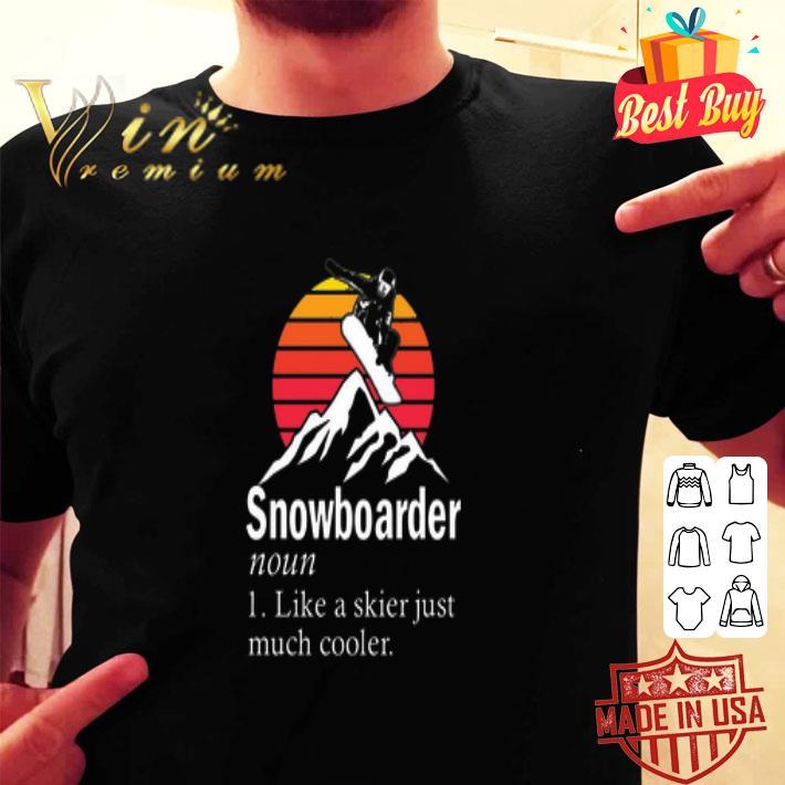 Snowboarder noun like a skier just much cooler sunset shirt