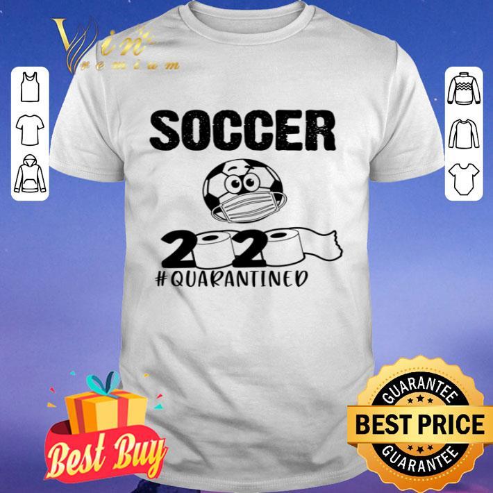 Soccer 2020 quarantined toilet paper shirt