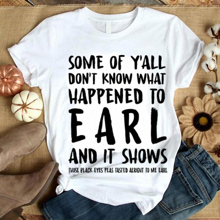 Some of y'all don't know what happened to early and it shows shirt 1