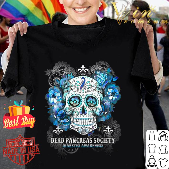Sugar skull dead pancreas society Diabetes Awareness shirt