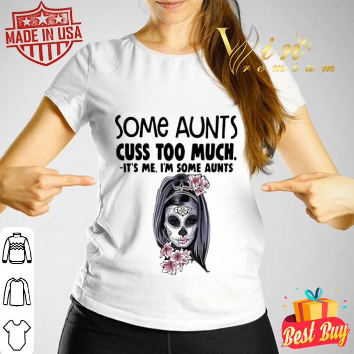 Tattoo girl some aunts cuss too much it's me i'm some aunts shirt