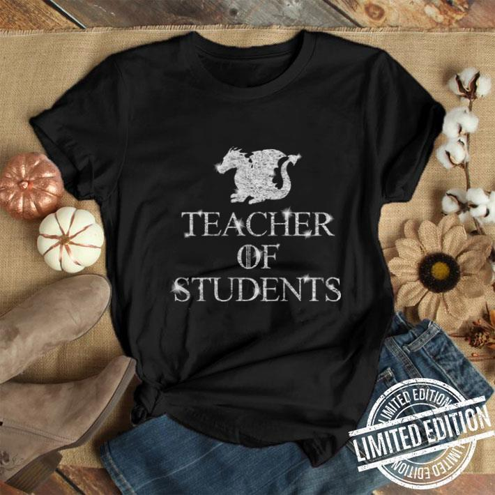 Teacher of students Game Of Thrones shirt