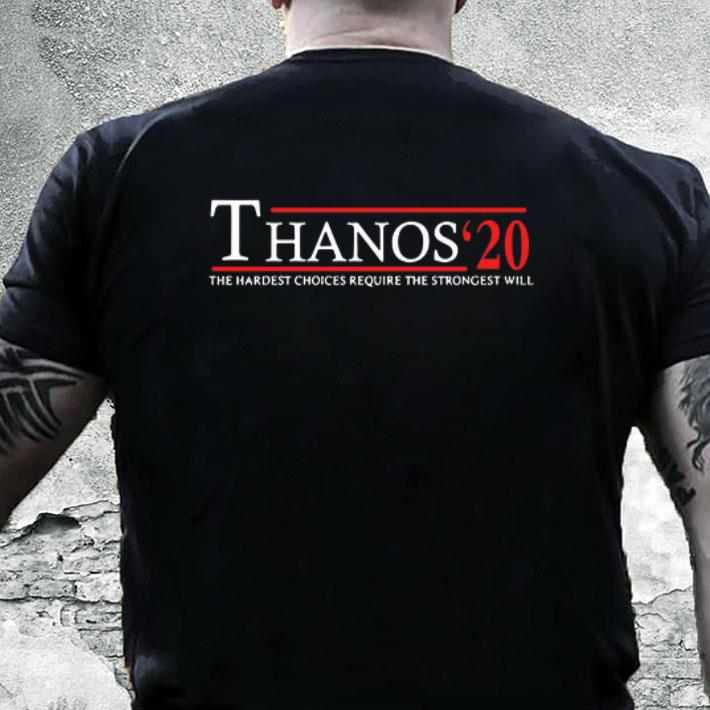 Thanos' 20 the hardest choices require the strongest will shirt