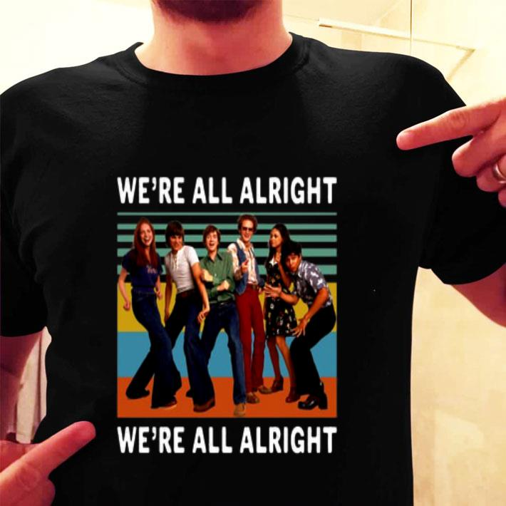 That '70s Show We're all alright we're all alright vintage shirt