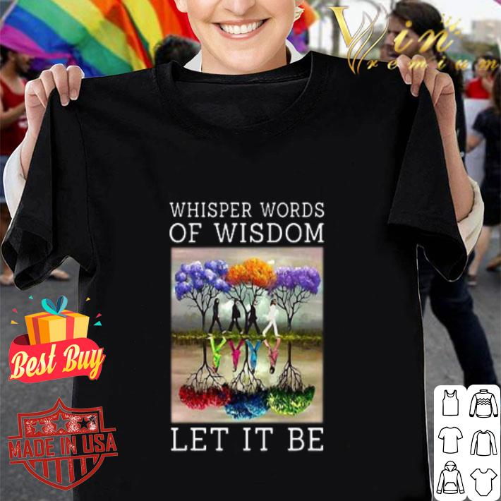 The Beatles Whisper Words Of Wisdom Let It Be shirt