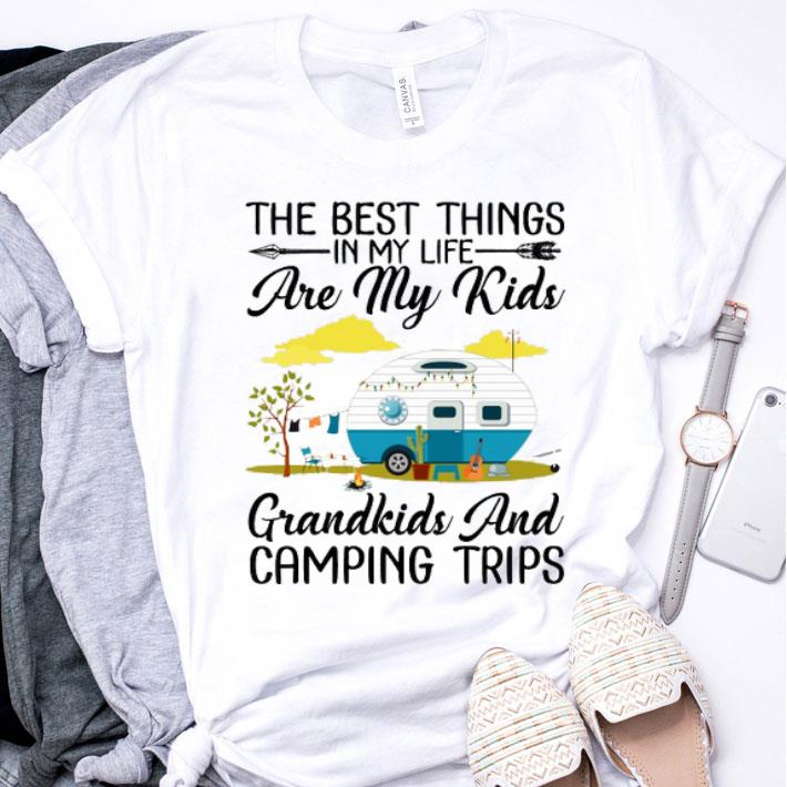 The best things in my life are my kids grandkids and camping shirt