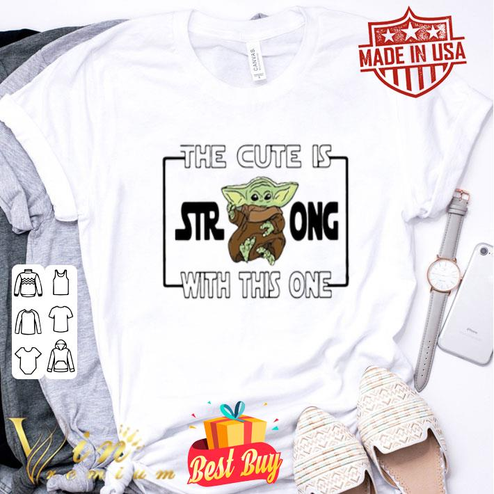 The cute is strong with this one Star Wars Baby Yoda shirt