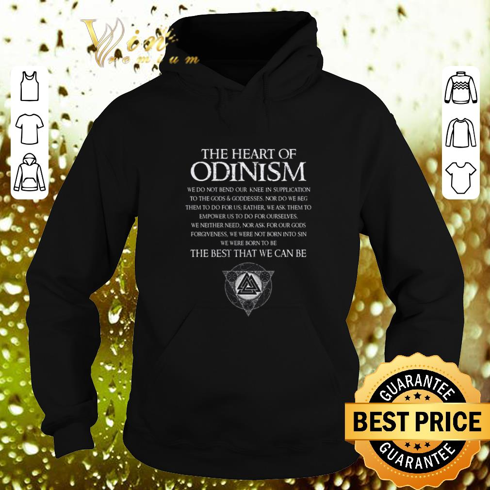 The heart of Odinism we do not bend our the best that we can be shirt