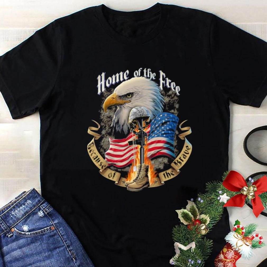 The veteran Home of the free because of the Brave shirt 1