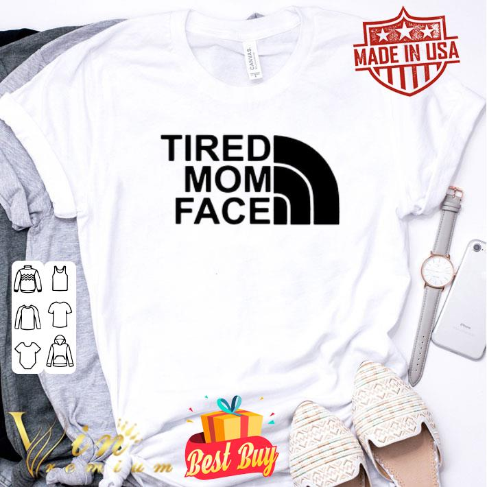 Tired Mom Face and The North Face logo shirt