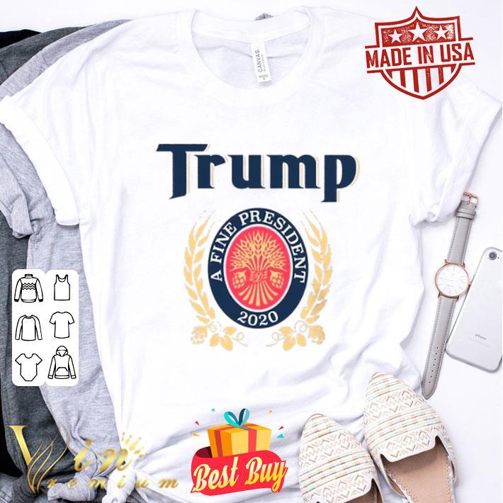 Trump A Finest President 2020 shirt