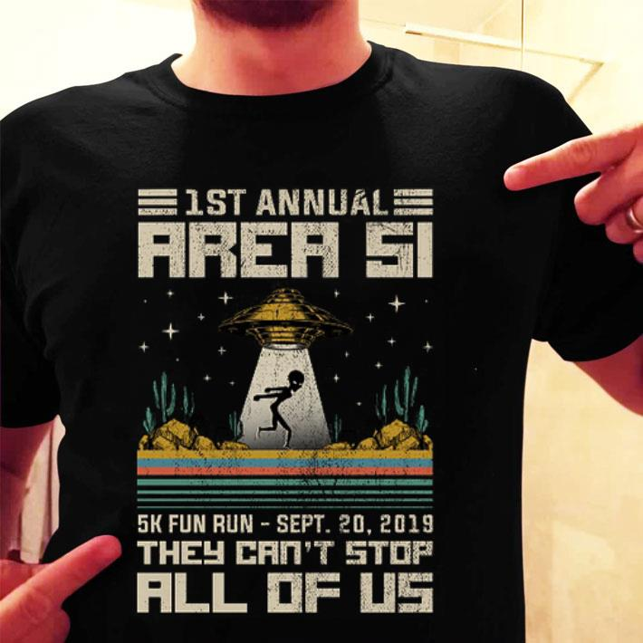 UFO 1st annual Area 51 5k fun run they can't stop all of us shirt