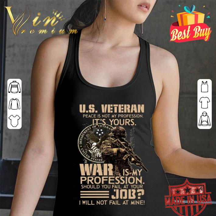 US veteran peace is not my profession it's yours war is my profession shirt