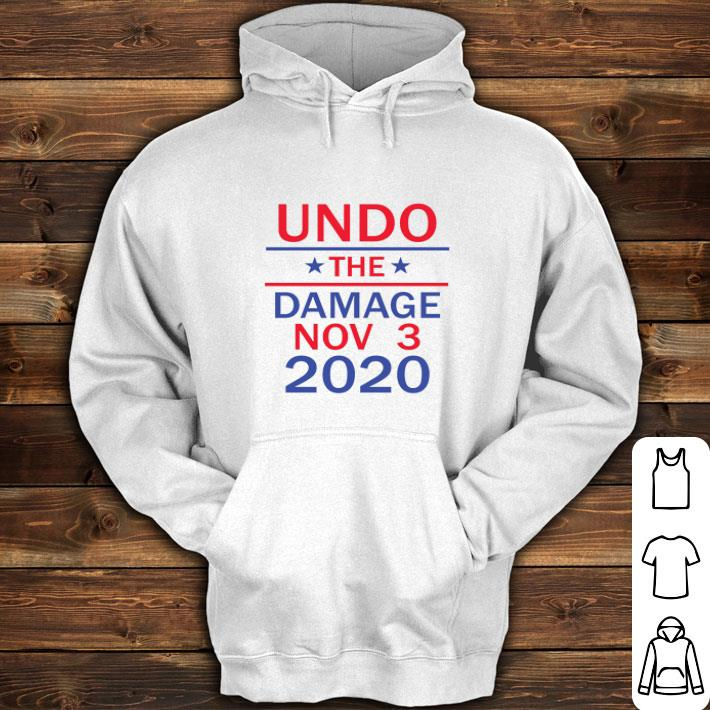 Undo the damage nov 3 2020 shirt