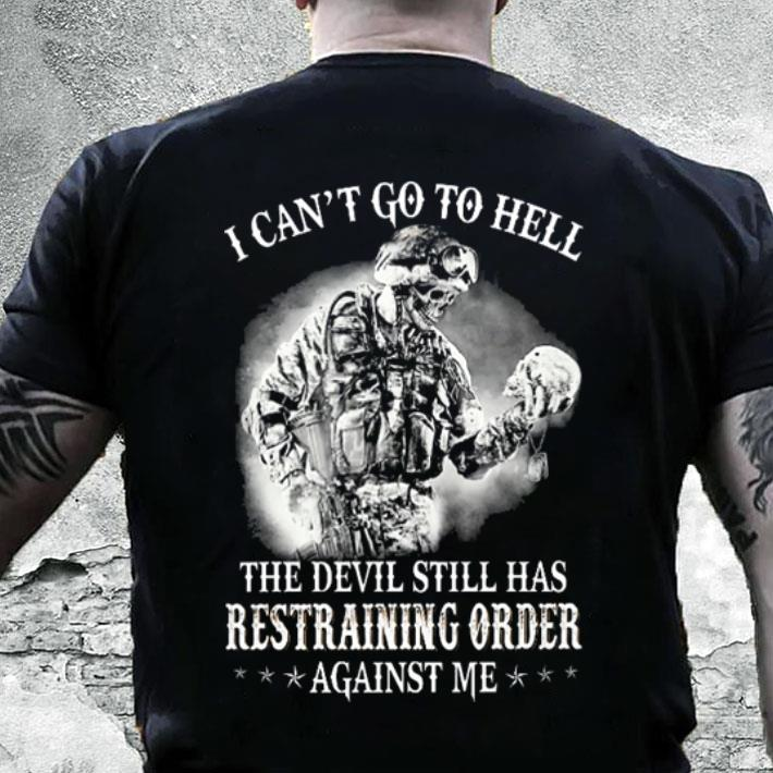 Veteran I can't go to hell the devil still has restraining order shirt