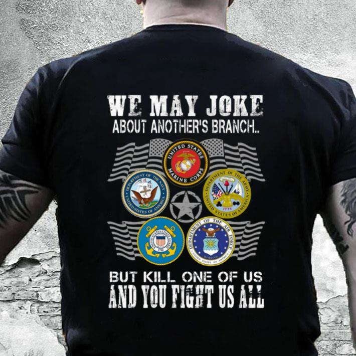 We may joke about another's branch but kill one of us and you shirt