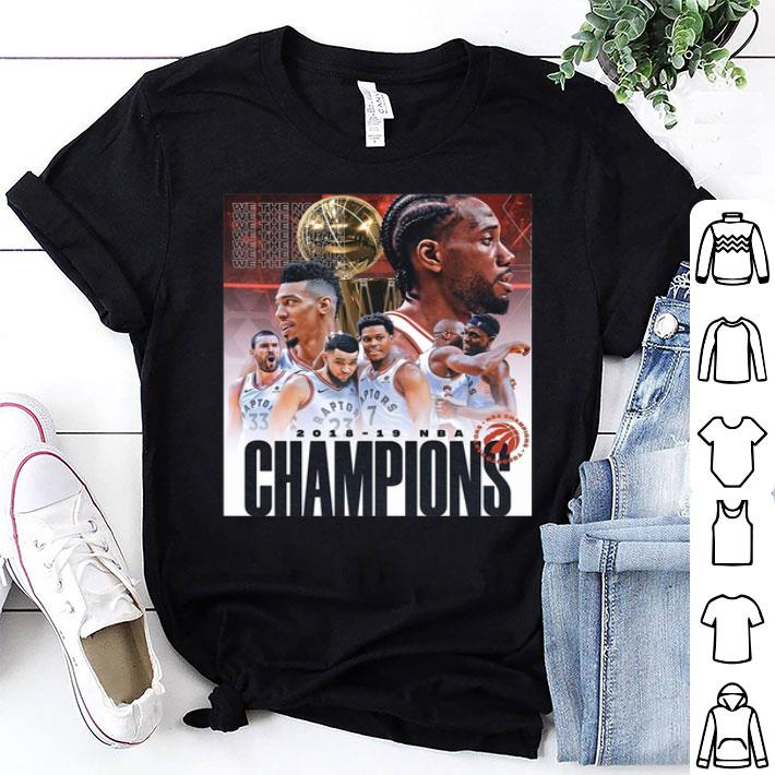 We the north NBA Champions Toronto Raptors 2018-2019 shirt