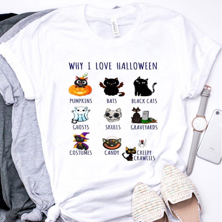 Why i love halloween pumpkins bats black cats ghosts skulls shirt