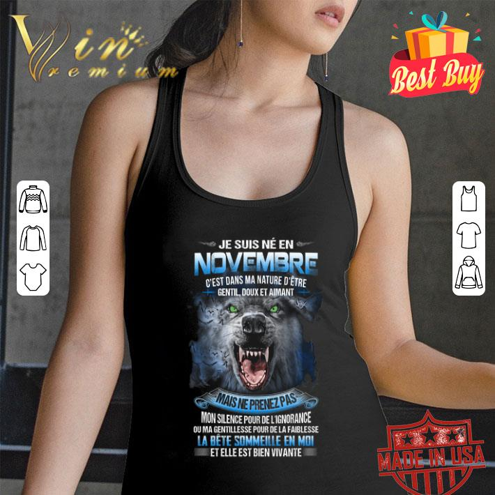 Wolf je suis ne en novembre c'est dans ma nature d'etre gentil shirt