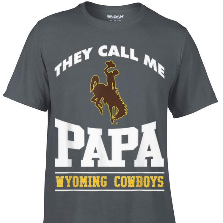 Wyoming Cowboys They Call Me Papa shirt