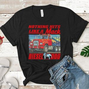 Truck Nothing hits like a Mack Diesel dog shirt