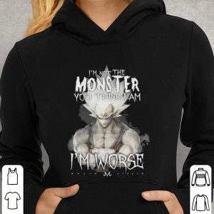 Vegeta i'm not the monster you think i am i'm worse shirt 2
