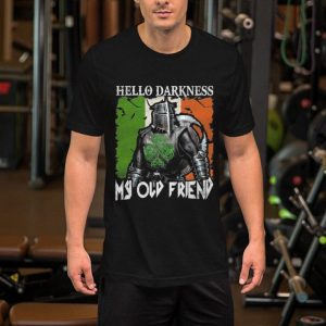 Warrior Irish Hello darkness my old friend St Patrick's day shirt