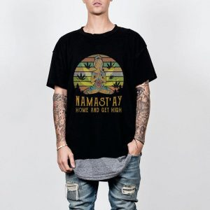 Weed girl Namastay home and get high vintage shirt