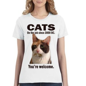 Cat on the job since 3000 BC you're welcome shirt 2