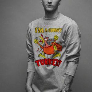I'm A Gurkey Turkey shirt