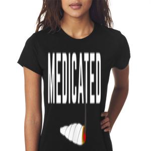Medicated Weed Cannabis Marijuana shirt 2
