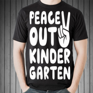 Peace Out Kindergarten Class of 2019 Graduation shirt