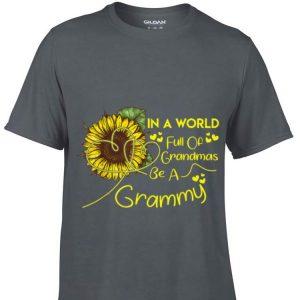 In A World Full Of Grandmas Be A Grammy Sunflower Mother day shirt