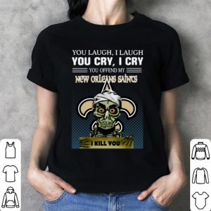 Jeff Dunham you laugh i laugh you offend my New Orleans Saints i kill you shirt 2