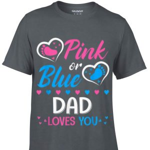Pink Or Blue Dad Loves You Gender Reveal Party