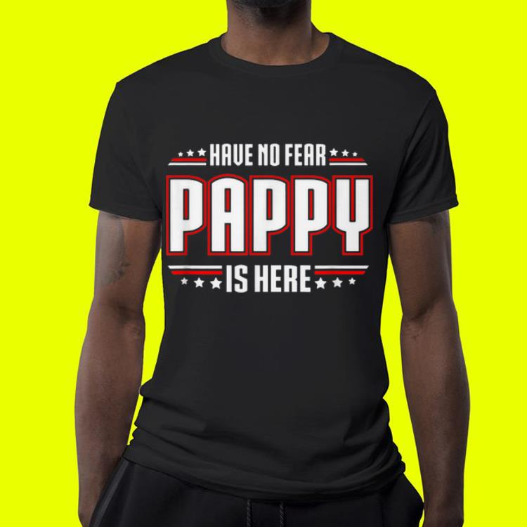 have No Fear Pappy Is Here shirt 4 1 - have No Fear Pappy Is Here shirt