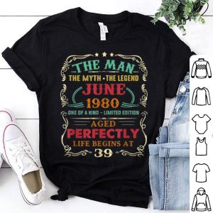39th Birthday The Man Myth Legend June shirt
