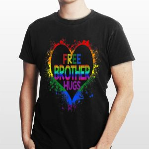 Free Brother Hugs Lgbt Heart Gay Flag Father Day shirt