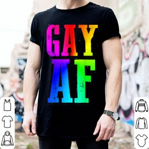 Gay Af Lgbt Pride Love Lesbian And Gay shirt