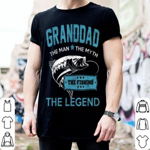 Granddad The Man The Myth The Fishing The Legend shirt