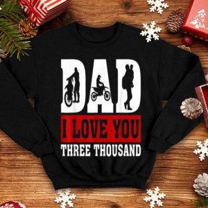 I Love You Dad 3000 Motocross Father Day shirt