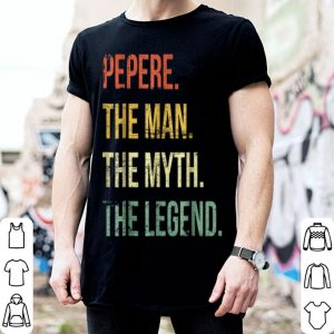 Pepere Man Myth Legend Father Day shirt