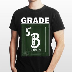 5th Grade Chemical Element boron Back To School shirt