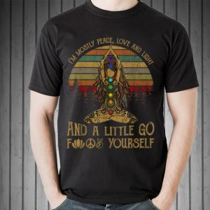 Awesome Vintage I'm Mostly Peace Love And Light Yoga shirt