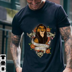 Best price Disney Lion King Scar and Hyenas I'm Surrounded By Idiots shirt