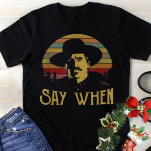 Best price Vintage Say When Tombstone Doc Holliday shirt