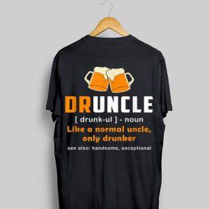 Druncle Like A Normal Uncle Only Drunker Beer Lover shirt