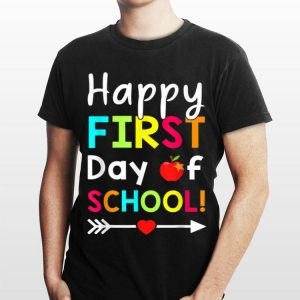 Happy First Day Of SChool Teacher Back To Shool shirt