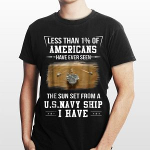 I Have Seen The Sun Set From A Us Navy Ship shirt